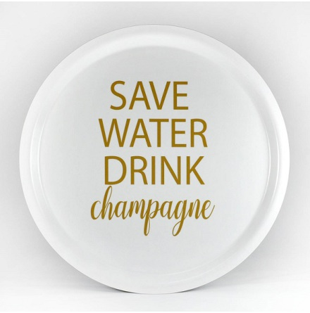 Bricka - Save water drink champagne