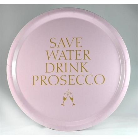 Bricka - Save water drink prosecco, rosa