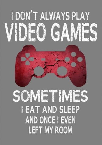 Poster med ram - I don´t always play video games - A4